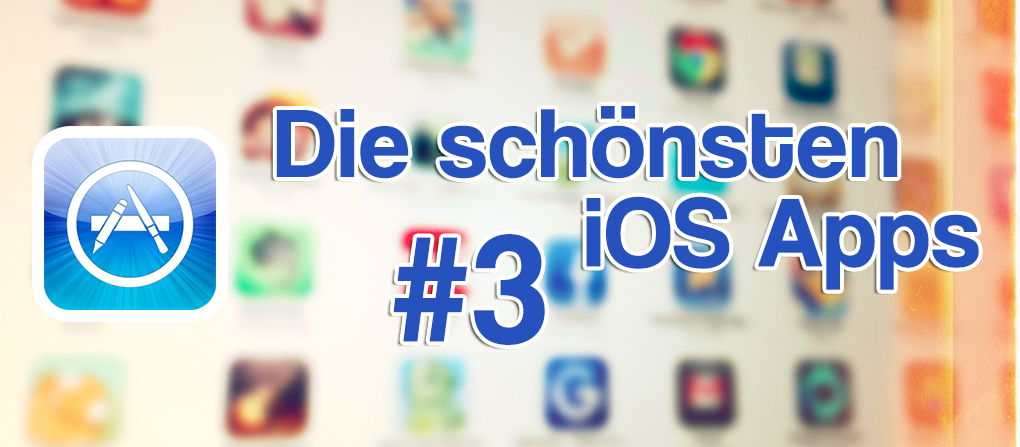 Die schönsten iOS Apps #3